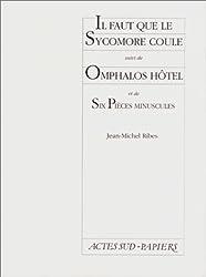 Il faut que le Sycomore coule suivi de Omphalos Hôtel et de Six Pièces minuscules