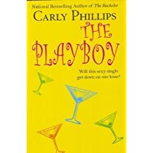 The Playboy by Carly Phillips (2003-08-01)