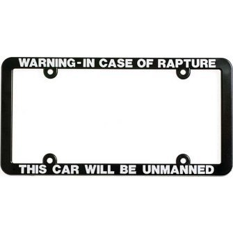 Warning:In Case of Rapture Christian Religious License Plate Frame by Dicksons -