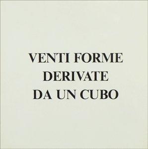 Sol LeWitt. Venti forme derivate da un cubo (Twenty Forms Derived from a Cube) Galleria Form