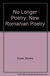 No Longer Poetry: New Romanian Poetry