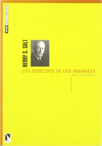 Derechos De Los Animales (Clásicos del pensamiento crítico) por Henry S. Salt Edición de Jesús Mosterín