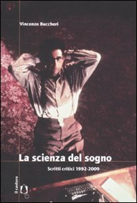 La scienza del sogno. Scritti critici 1992-2009