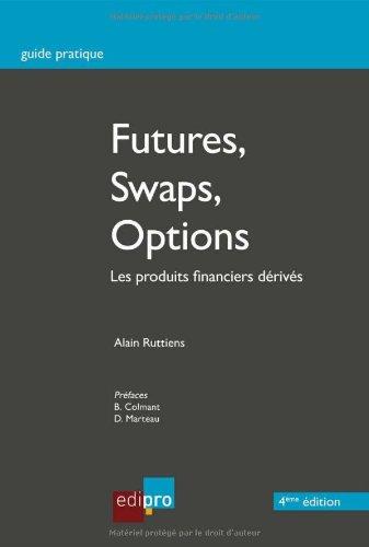Futures, swaps, options : Les produits financiers dérivés
