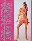 Radical Rags: Fashions of the Sixties