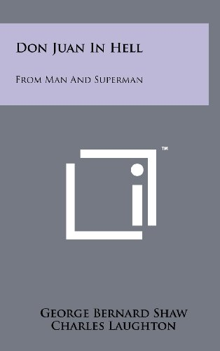 Don Juan in Hell: From Man and Superman - George Bernard Shaw,Charles Laughton