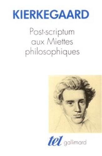 Post-scriptum aux miettes philosophiques par Sören Kierkegaard