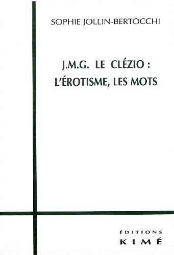 JMG Le Clézio : l'érotisme, les mots