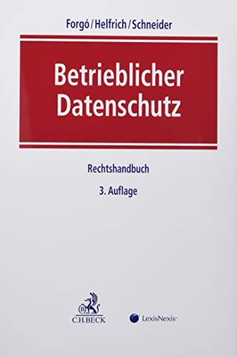 Betrieblicher Datenschutz: Rechtshandbuch