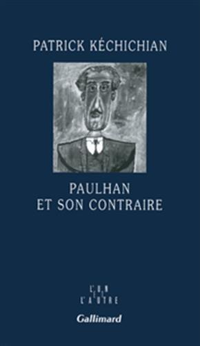 Paulhan et son contraire par Patrick Kéchichian