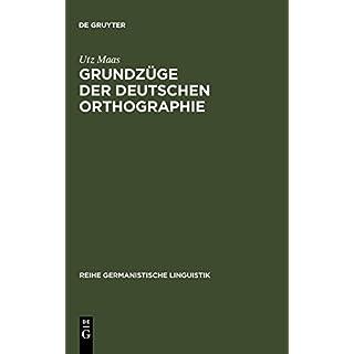 Grundzüge der deutschen Orthographie (Reihe Germanistische Linguistik, Band 120)