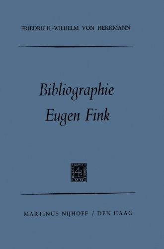 Bibliographie Eugen Fink (German Edition) by Friedrich Wilhelm Herrmann (1970-01-01)