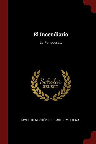 Descargar Libro El Incendiario: La Panadera... de Xavier de Montépin