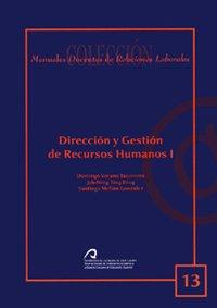 Dirección y gestión de recursos humanos I (Manual docente de teleformación de Relaciones Laborales) por Domingo Verano Tacoronte