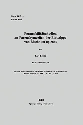 Permeabilitätsstudien an Parenchymzellen der Blattrippe von Blechnum spicant (Sitzungsberichte der Österreichischen Akademie der Wissenschaften)
