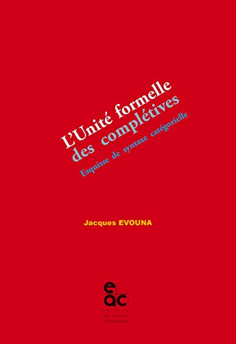 L Unité Formelle des Complétives. Esquisse de Syntaxe Categorielle