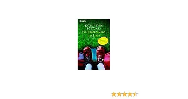 Ein Kuckuckskind Der Liebe Roman Amazonde Katia Böttcher