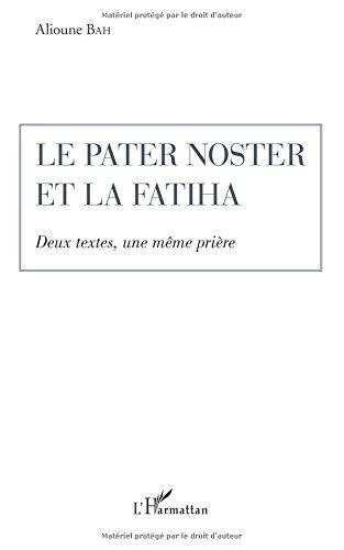 Le Pater Noster et la Fatiha : Deux textes, une même prière par Alioune Bah