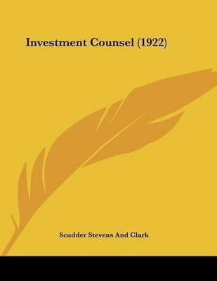 [Investment Counsel (1922)] (By: Scudder Stevens & Clark) [published: March, 2009]
