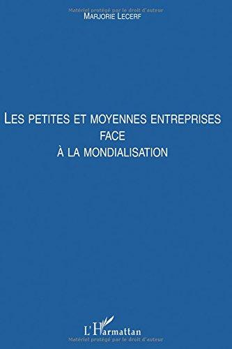 Les petites et moyennes entreprises face à la mondialisation par Marjorie Lecerf
