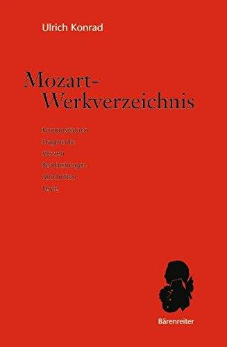 Mozart-Werkverzeichnis. Kompositionen, Fragmente, Bearbeitungen, Abschriften, Texte