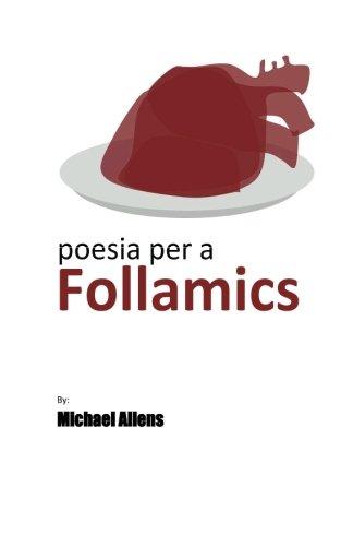 Poesia per a FOLLAMICS: Poemes d'algú per a alguns: Volume 2 (POEMES per a FOLLAMICS) por Michael Allens
