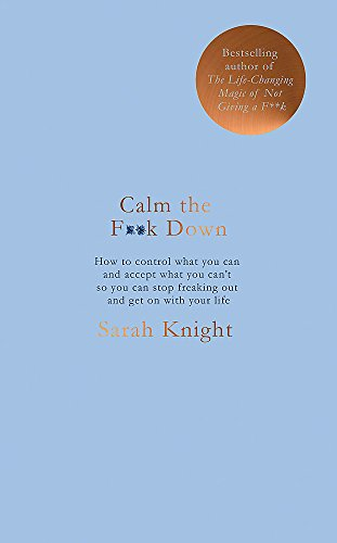 Calm The Fk Down A No Fcks Given Guide