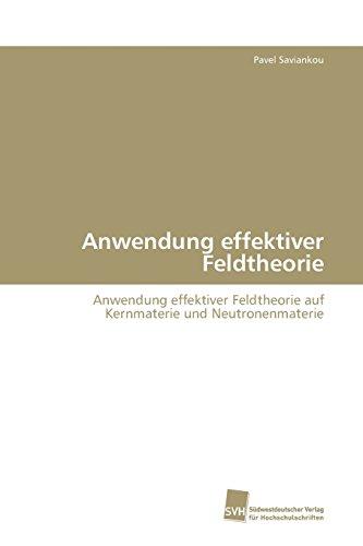 Anwendung effektiver Feldtheorie: Anwendung effektiver Feldtheorie auf Kernmaterie und Neutronenmaterie