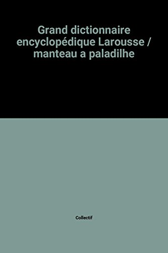 Grand dictionnaire encyclopédique Larousse / manteau a paladilhe