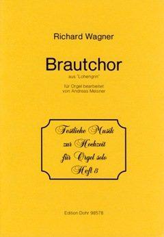 HOCHZEITSMARSCH (AUS LOHENGRIN WWV 75) - arrangiert für Orgel [Noten / Sheetmusic] Komponist: WAGNER RICHARD aus der Reihe: FESTLICHE MUSIK ZUR HOCHZEIT 8
