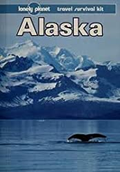 Alaska (Lonely Planet Travel Survival Kit) by Jim DuFresne (1991-02-06)