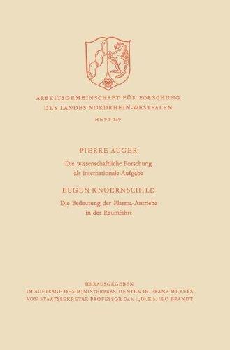 Die wissenschaftliche Forschung als internationale Aufgabe. Die Bedeutung der Plasma-Antriebe in der Raumfahrt (Arbeitsgemeinschaft für Forschung des Landes Nordrhein-Westfalen) (German Edition)