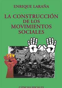 La construcción de los movimientos sociales (El Libro Universitario - Ensayo) por Enrique Laraña