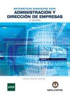 Matemáticas avanzadas para administración y dirección de empresas por Manuel Sánchez Sánchez