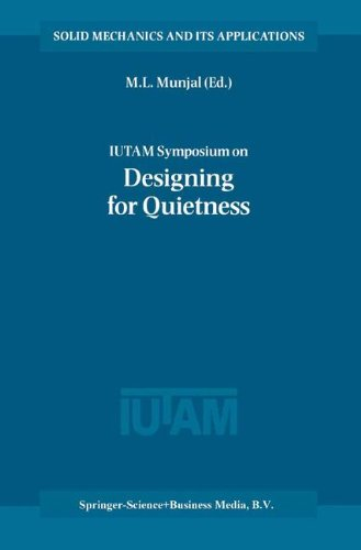IUTAM Symposium on Designing for Quietness: Proceedings of the IUTAM Symposium held in Bangalore, India, 12–14 December 2000 (Solid Mechanics and Its Applications)