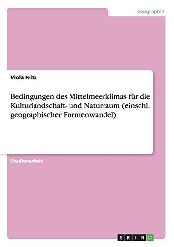 Bedingungen des Mittelmeerklimas für die Kulturlandschaft- und Naturraum (einschl. geographischer Formenwandel)