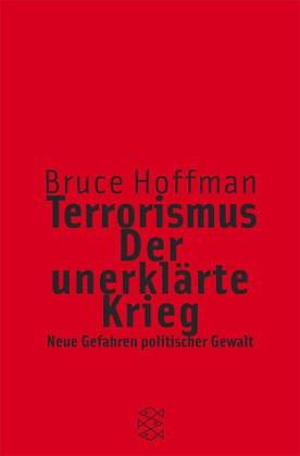 Terrorismus - Der unerklärte Krieg. Neue Gefahren politischer Gewalt.