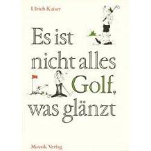 Ulrich Kaiser: Es ist nicht alles Golf, was glänzt