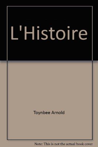 L'histoire. Les grands mouvements de l'histoire à travers le temps, les civilisations, les religions