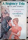 A Regency Trio: Cecily or A Young Lady of Quality/Georgina/Lydia or Love in Town