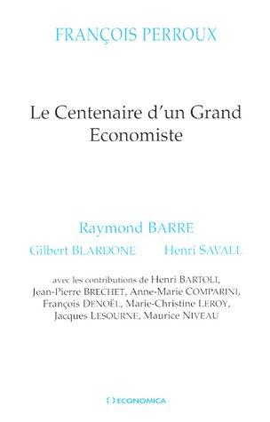 Le Centenaire d'un Grand Economiste : François Perroux