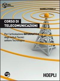 Corso di telecomunicazioni. Per l'articolazione informatica degli Istituti Tecnici settore Tecnologico