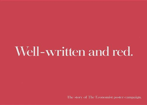 Well-written and Red: The Continuing Story of the Economist Poster Campaign por Alfredo Marcantonio