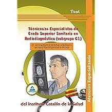 Técnicos/As Especialistas De Grado Superior Sanitario En Radiodiagnóstico (Subgrupo C1) De Los