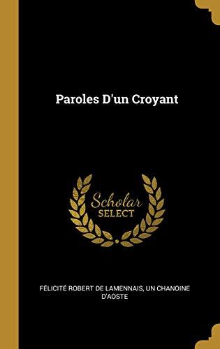 Paroles d'Un Croyant par Felicite Robert De Lamennais