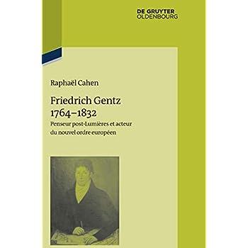 Friedrich Gentz 1764–1832: Penseur Post-lumières Et Acteur Du Nouvel Ordre Européen