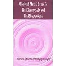 Mind and Mental States in the Dhammapada and the Bhagavadgita