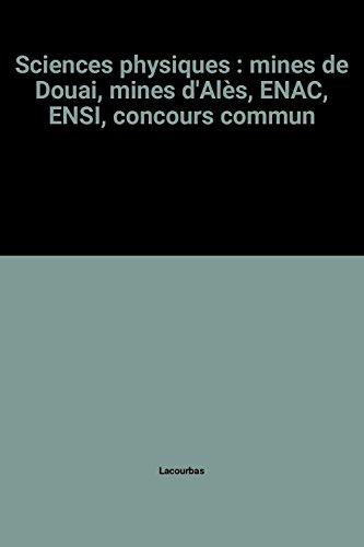 Sciences physiques : mines de Douai, mines d'Alès, ENAC, ENSI, concours commun