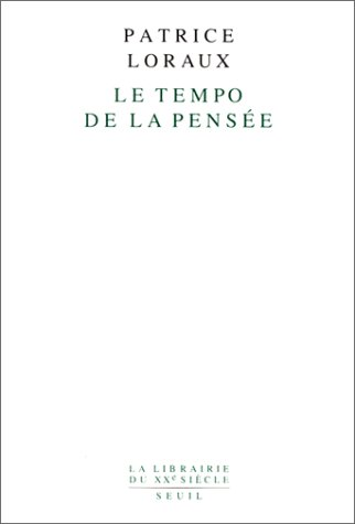Le tempo de la pensée (La librairie du XXe siècle) par Patrice Loraux