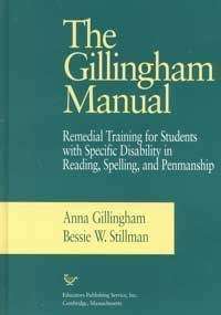 The Gillingham Manual: Remedial Training for Students With Specific Disability in Reading, Spelling, and Penmanship 8th (eighth) Edition by Gillingham, Anna, Stillman, Bessie W. [1997]